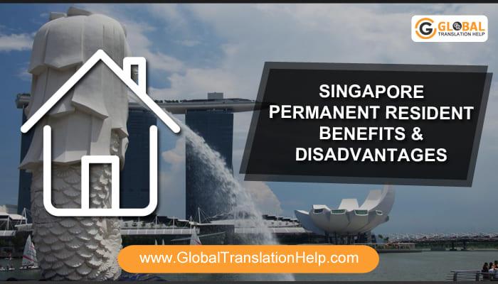 Singapore Permanent Resident Benefits & Disadvantages
