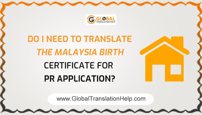 Do I need to translate the Malaysia birth certificate for PR application